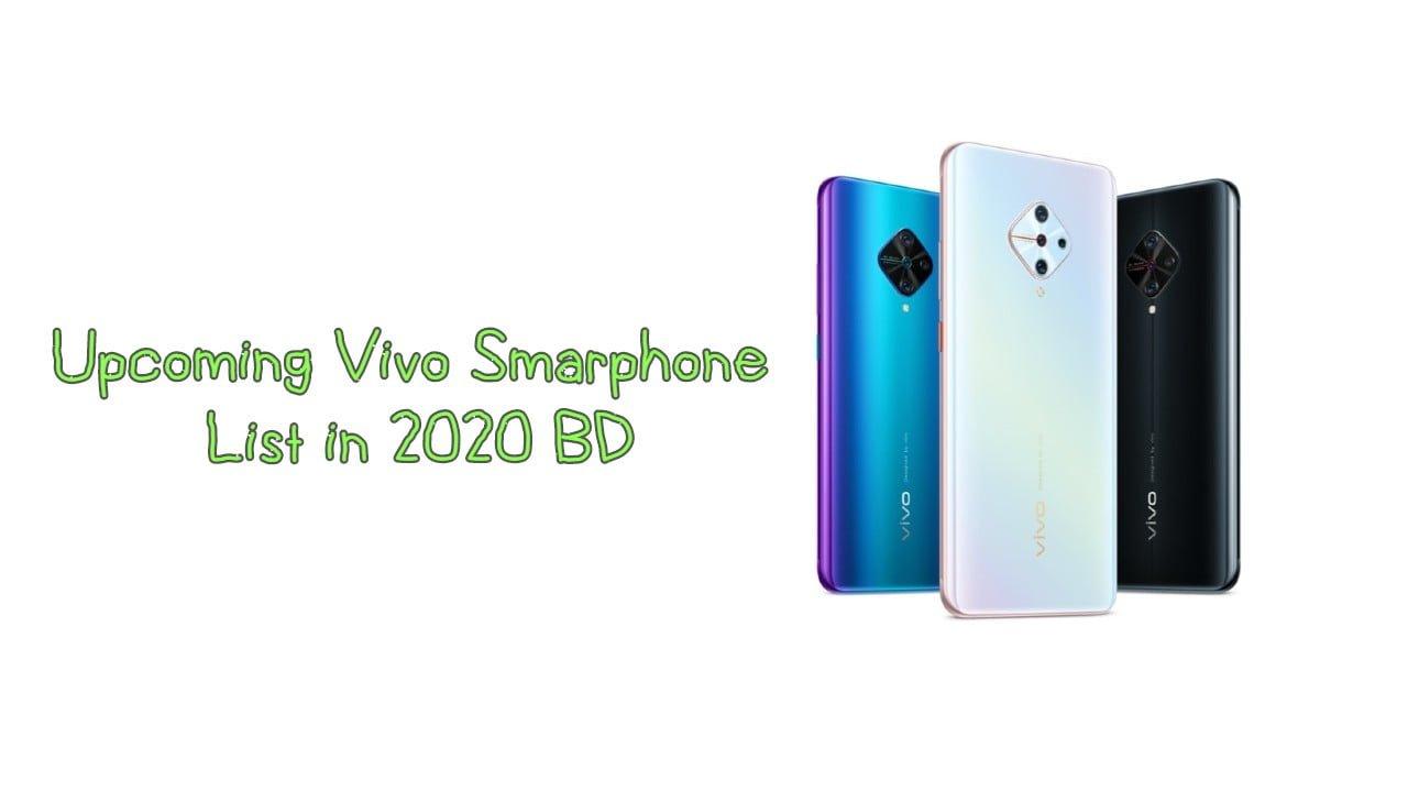 Upcoming Vivo Smartphone list BD 2020