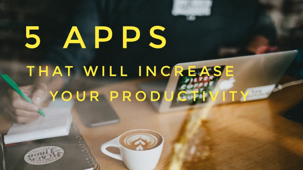 5 Productivity Apps For You