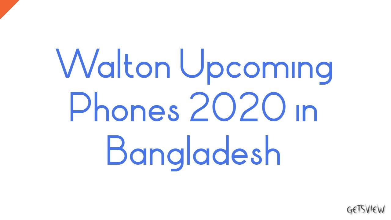 Walton Upcoming Phones in 2020